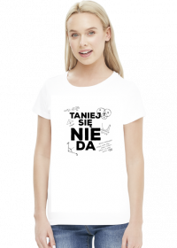TANIEJ SIĘ NIE DA - damska / czarne logo