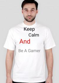 Keep Calm And Be A Gamer (Męska)