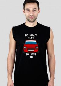 Koszulka Bo Mały Fiat To Jest to