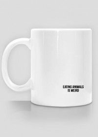 EATING ANIMALS IS WEIRD CUP