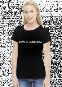 LOVE IS UNIVERSAL (koszulka damska)