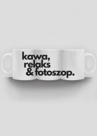 "Kubek ""kawa, relaks & fotoszop"" (BIAŁY)"