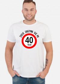Prezent na 40 urodziny - koszulka Życie zaczyna się po 40-tce