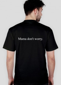 LSD Mama don't worry. t-shirt