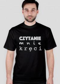 T-shirt męski Czytanie mnie kręci