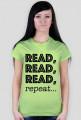 T-shirt damski Read, read, read, repeat...