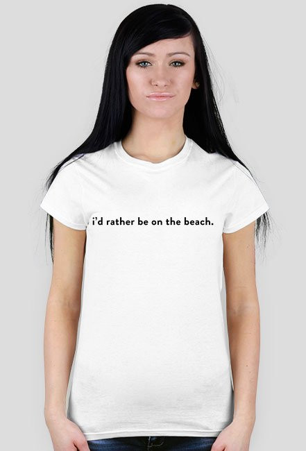 I'D RATHER BE ON THE BEACH