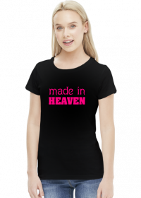 made in heaven (woman t-shirt)