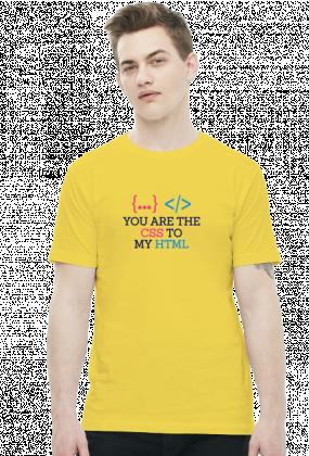 Koszulka prezent dla informatyka programisty na mikołajki pod choinkę, na urodziny  - You are the css to my html