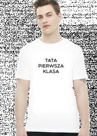 """Koszulka """"Tata Pierwsza Klasa"""""""