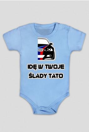 BMW - Idę w Twoje ślady Tato (body niemowlęce)