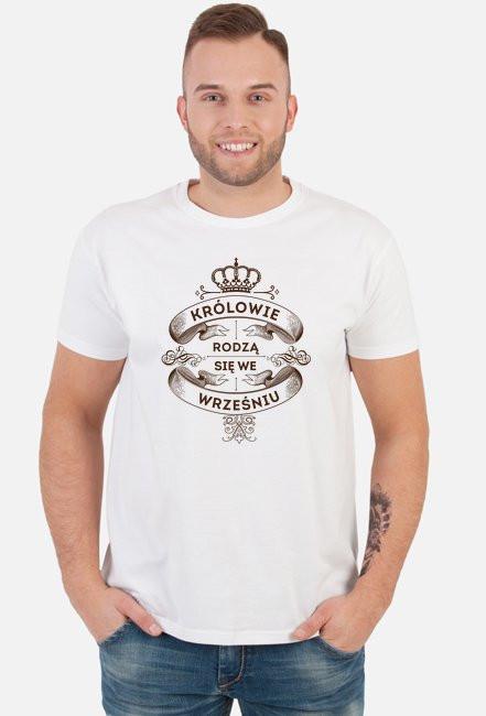 Koszulka Królowie rodzą się we WRZEŚNIU