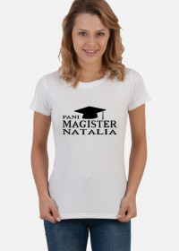 Koszulka Pani magister z imieniem Natalia