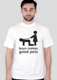 """Koszulka męska """"Boys makes good pets"""""""
