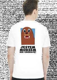 JESTEM MORSEM - NIE CHORUJĘ - DWUSTRONNA UNISEX