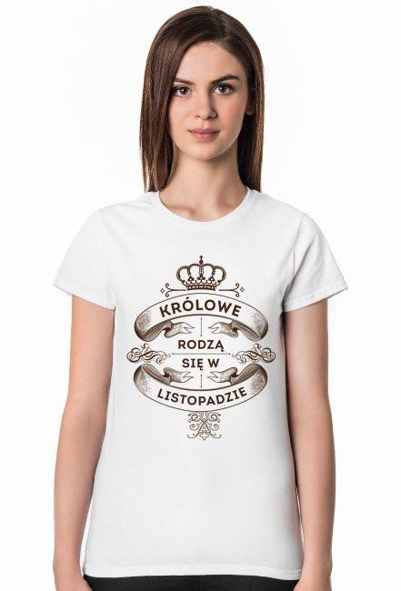 Koszulka Królowe rodzą się w Listopadzie
