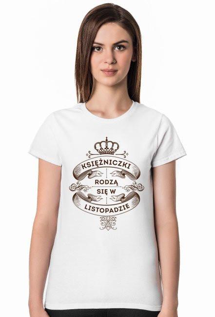 Koszulka Księżniczki rodzą się w Listopadzie