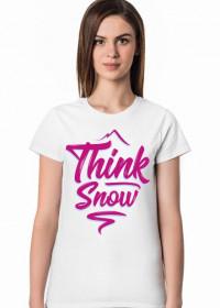 Think snow koszulka damska (różne kolory!)
