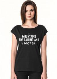 Mountains Are Calling - koszulka damska (Różne kolory!)