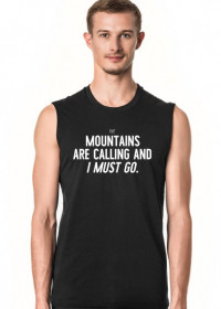 Mountains Are Calling - Koszulka bez rękawów męska (Różne kolory!)
