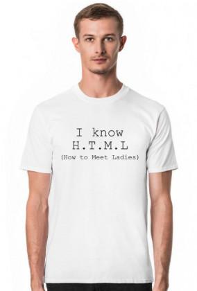 Koszulka męska idealna na prezent dla informatyka/programisty pod choinkę, na urodziny, na mikołajki - I know html (how to meet ladies)