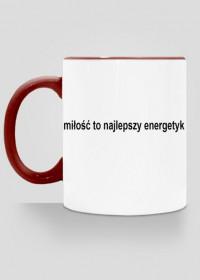 milosc to najlepszy energetyk