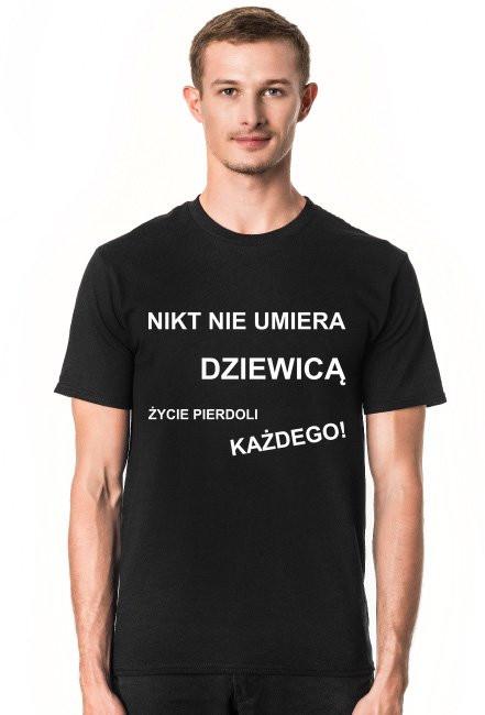 Koszulka Nikt nie umiera Dziewicą