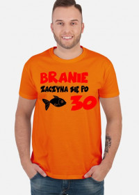 Koszulka Branie zaczyna się po 30!