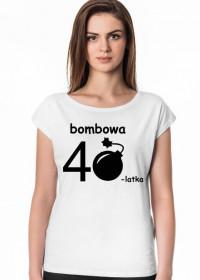 Koszulka Bombowa 40 latka