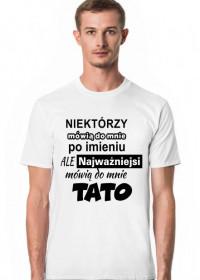 koszulka Najważniejsi mówią do mnie TATO