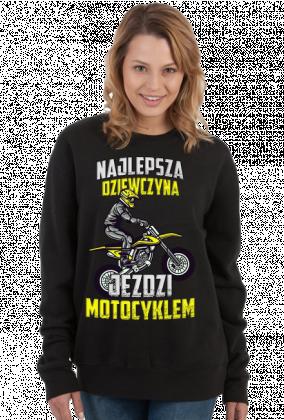 Najlepsza dziewczyna jeździ motocyklem - bluza motocyklowa
