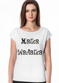Koszulka Matka Wariatka