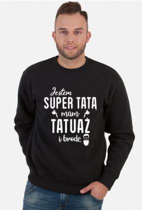 Bluza Jestem Super Tatą, Mam Tatuaż i Brodę