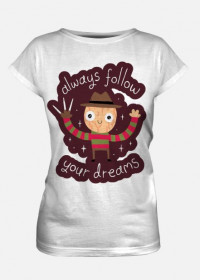 "Damski T-shirt ""Follow Your Dreams"""