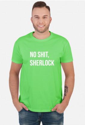 Koszulka No shit, Sherlock męska