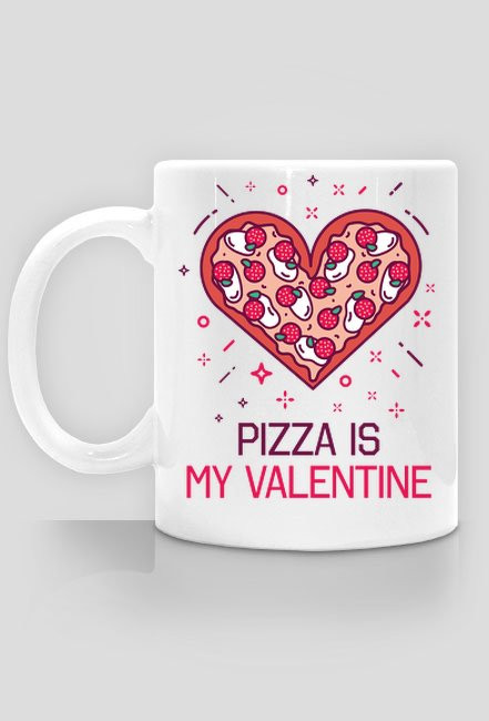 KUBEK PIZZA IS MY VALENTINE