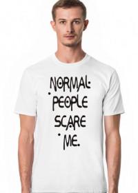 Koszulka Męska Normal people scare me