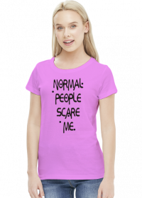 Koszulka damska Normal people scare me