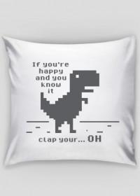 Poduszka, tani prezent dla programisty, informatyka, nerda, geeka, na urodziny, na mikołajki, pod choinkę - Chrome Dinosaur, T-Rex (If you're happy and you know it, clap your hands)