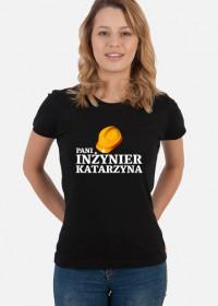 Koszulka Pani Inzynier z imieniem Katarzyna