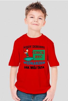 Wędkarzem Jak tata. Koszulka dla dziecka. Prezent
