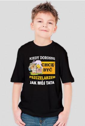 Kiedy dorosnę chcę być jak TATA Pszczelarz