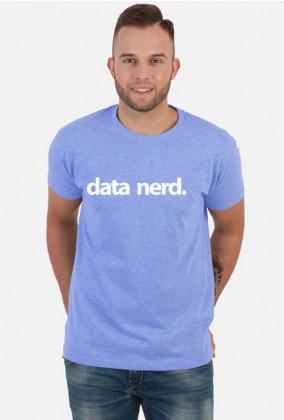 Koszulka męska idealna na tani i praktyczny prezent dla chłopaka informatyka, programisty, pod choinkę, na urodziny, na mikołajki, na walentynki - Data Nerd
