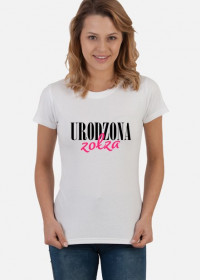 Koszulka damska - Urodzona zołza