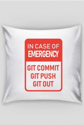 Poduszka z własnym unikalnym nadrukiem, pomysł na tani prezent dla chłopaka, dziewczyny programisty - In case of Emergency, GitHub, Git Commit, Git Push, Git Out