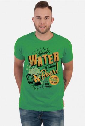 Save water drink beer koszulka