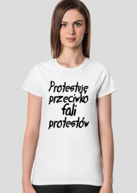 Protestuję przeciwko protestom (bluzka damska) ciemna grafika