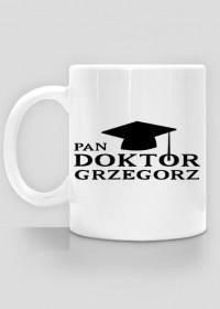 Kubek Pan Doktor z imieniem Grzegorz