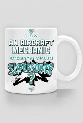 Kubek, I am an aircraft mechanic