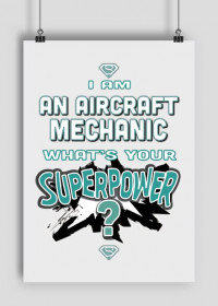 Plakat A2, I am an aircraft mechanic